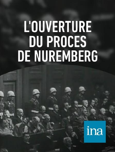 INA - L'ouverture du procès de Nuremberg