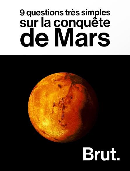 Brut - 9 questions très simples sur la conquête de Mars