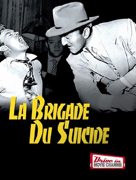 Drive-in Movie Channel - La brigade du suicide