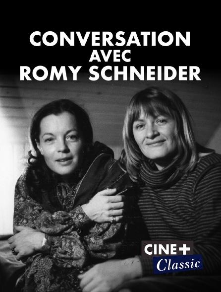 Ciné+ Classic - Conversation avec Romy Schneider