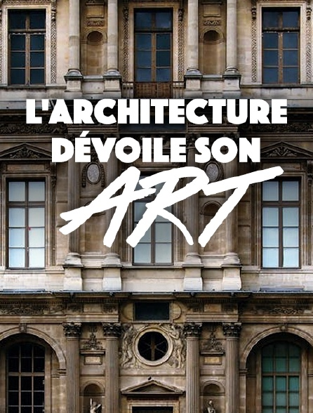L'architecture dévoile son art