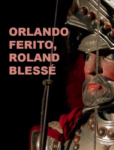 Orlando Ferito, Roland blessé