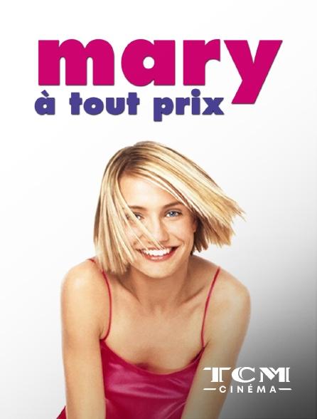 TCM Cinéma - Mary à tout prix