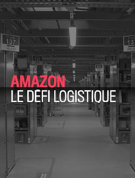 Amazon : le défi logistique