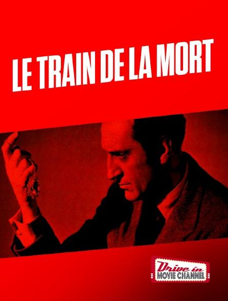 Drive-in Movie Channel - Le train de la mort