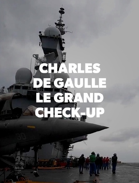 Charles de Gaulle : le grand check-up