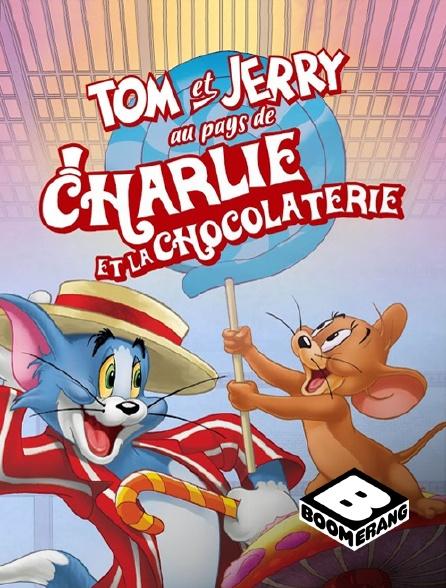 Boomerang - Tom et Jerry au pays de Charlie et la chocolaterie