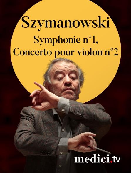 Medici - Szymanowski, Symphonie n°1, Concerto pour violon n°2 - Janine Jansen, Valery Gergiev, London Symphony Orchestra - Barbican Centre, Londres