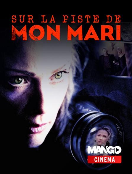 MANGO Cinéma - Sur la piste de mon mari