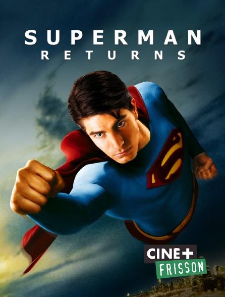 Ciné+ Frisson - Superman Returns