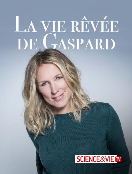 Science et Vie TV - La vie rêvée de Gaspard