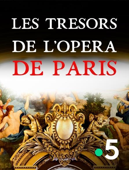 France 5 - Les trésors de l'Opéra de Paris