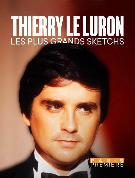 Paris Première - Thierry Le Luron, les plus grands sketchs