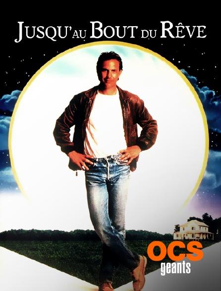 OCS Géants - Jusqu'au bout du rêve