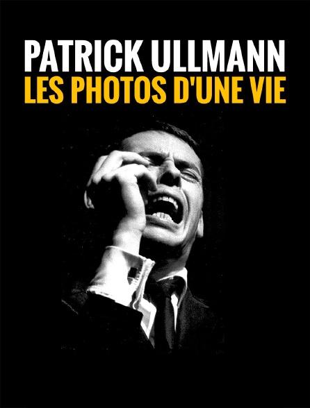 Patrick Ullmann, les photos d'une vie
