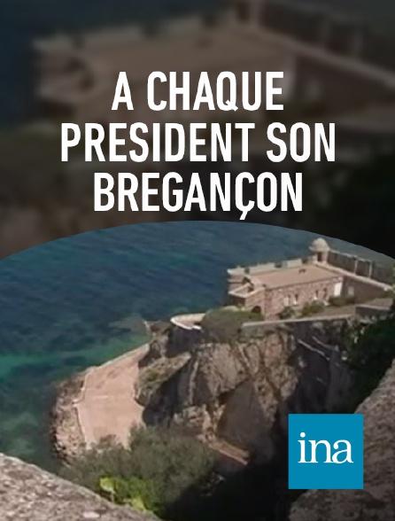 INA - A chaque Président son Brégançon