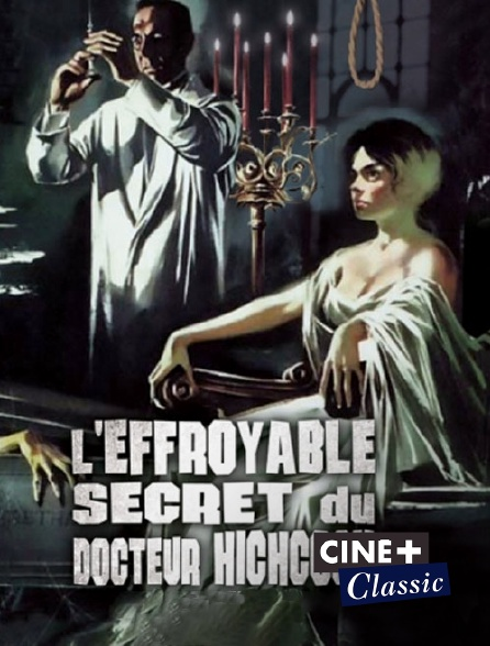 Ciné+ Classic - L'effroyable secret du Dr Hichcock