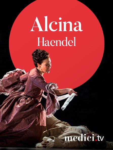 Medici - Haendel, Alcina - Pierre Audi, Christophe Rousset - Sandrine Piau, Les Talens Lyriques - Théâtre de la Monnaie, Brussels