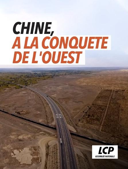 LCP 100% - Chine, à la conquête de l'Ouest