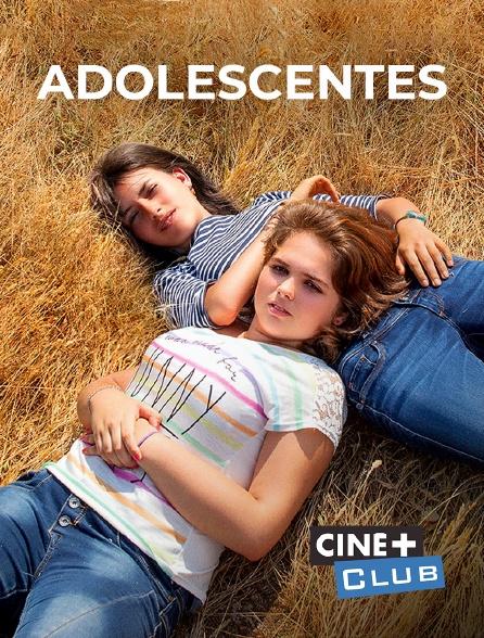 Ciné+ Club - Adolescentes