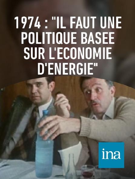 """INA - 1974 : """"Il faut une politique basée sur l'économie d'énergie"""""""
