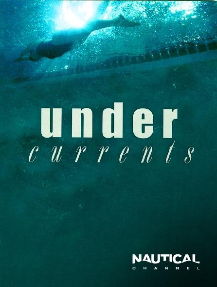 Nautical Channel - Undercurrents