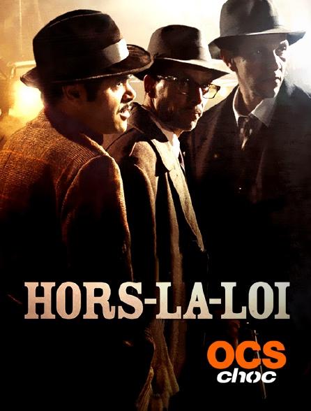 OCS Choc - Hors-la-loi