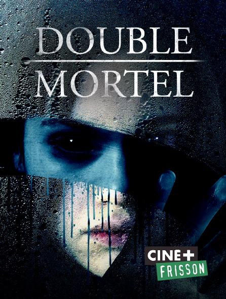 Ciné+ Frisson - Double mortel
