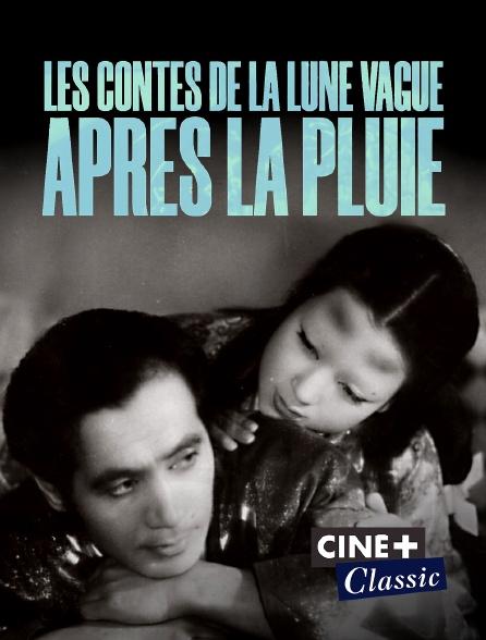 Ciné+ Classic - Les contes de la lune vague après la pluie
