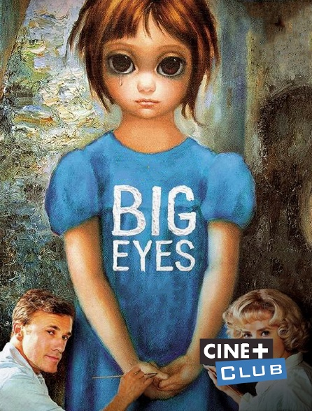 Ciné+ Club - Big Eyes