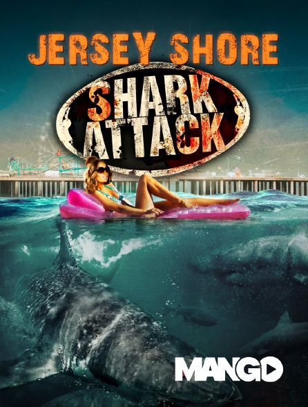 Mango - Jersey Shore Shark Attack