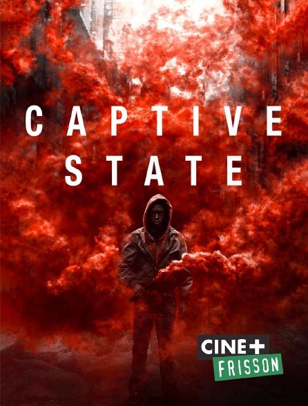 Ciné+ Frisson - Captive State