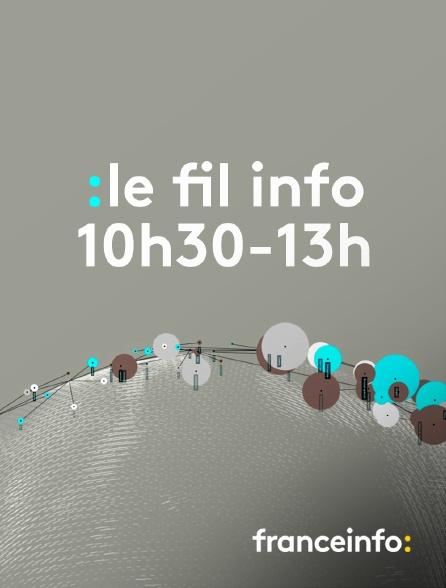 franceinfo: - Le fil info 10h30-13h