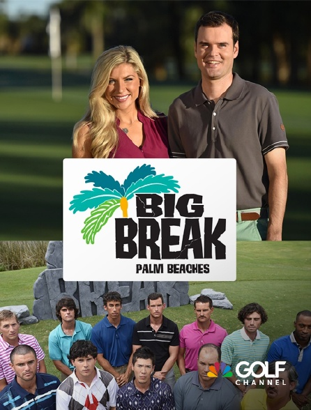 Golf Channel - Big Break Palm Beaches