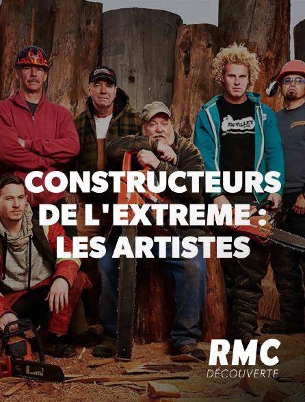 RMC Découverte - CONSTRUCTEURS DE L'EXTREME:ARTISTES