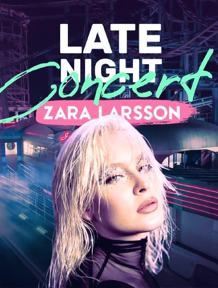 Zara larsson: late night concert