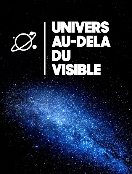 Univers, au-delà du visible