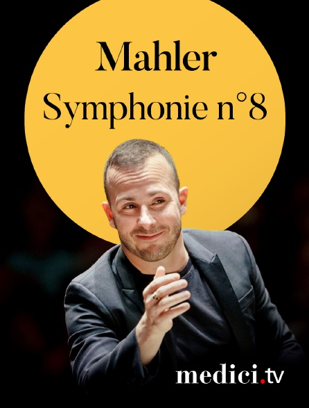 Medici - Mahler, Symphonie n°8 - Yannick Nézet-Séguin, Orquestre Philharmonique de Rotterdam - Angela Meade, Michelle DeYoung, Michael Schade, Markus Werba, Christof Fischesser…
