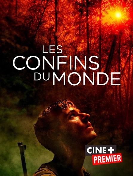 Ciné+ Premier - Les confins du monde
