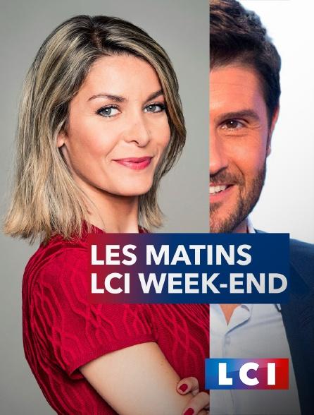 LCI - La Chaîne Info - Les matins LCI week-end