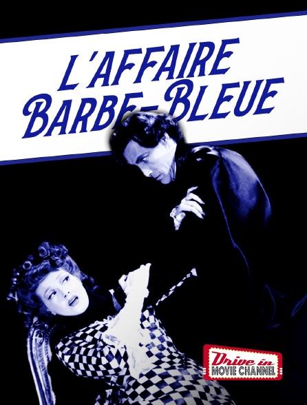 Drive-in Movie Channel - L'affaire Barbe bleue