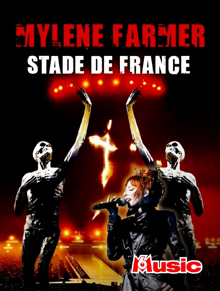 M6 Music - Mylène Farmer au Stade de France