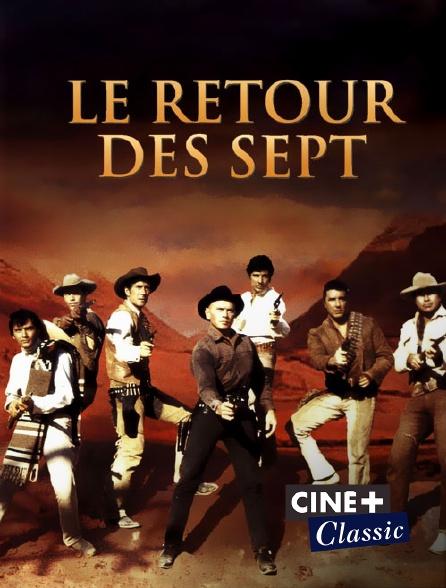Ciné+ Classic - Le retour des sept