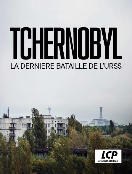LCP 100% - Tchernobyl, la dernière bataille de l'URSS