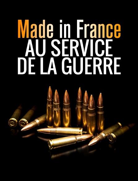 Made in France : Au service de la guerre