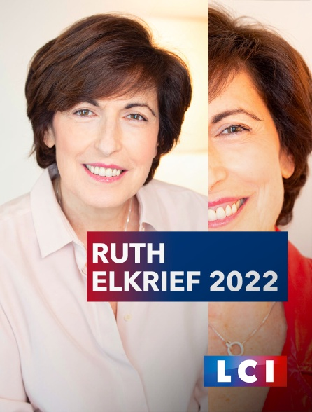 LCI - La Chaîne Info - Ruth Elkrief 2022