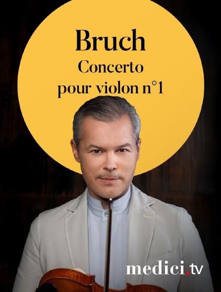 Medici - Bruch, Concerto pour violon n°1 - Vadim Repin, Sir Simon Rattle, Berliner Philharmoniker