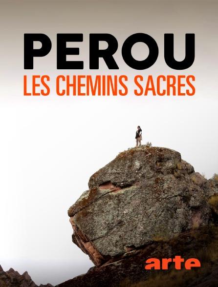 Arte - Pérou, les chemins sacrés