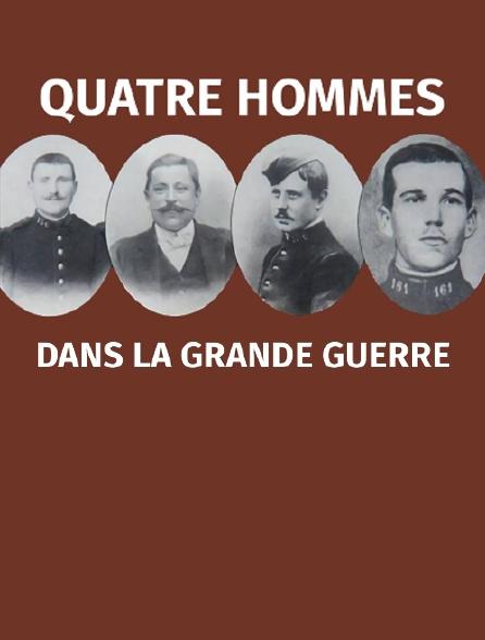 Quatre hommes dans la Grande Guerre