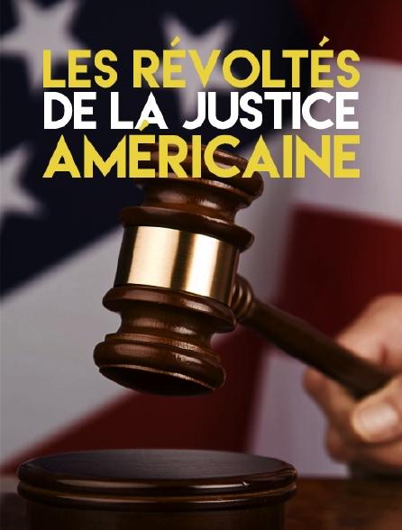 Les révoltés de la justice américaine